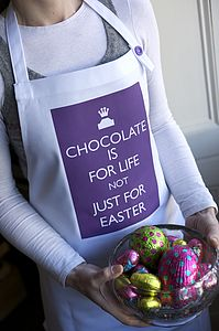 'Chocolate Is For Life… Easter' Apron