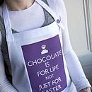 'Chocolate Is For Life Not Just For Easter' Apron