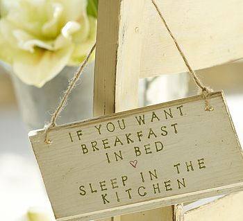 Breakfast In Bed Sleep In The Kitchen Sign