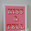 'Kiss & Tell' Screen Print