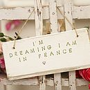 'I Am Dreaming I Am In France' Sign