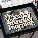 'I'm Easy Like Sunday Morning' original papercut