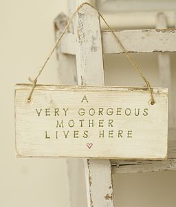 Personalised A Very Gorgeous Mother Lives Here  Handpainted Sign