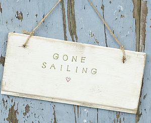 GONE SAILING Sign - room decorations