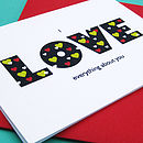 'I Love Everything About You' Greetings Cardclose up