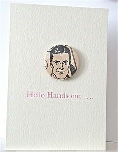 'Hello Handsome…' Handmade Badge Card - wedding, engagement & anniversary cards