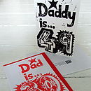 'Dad/Daddy is...' Special Age Birthday Card