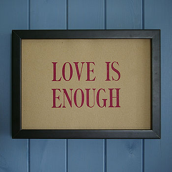 Hand Pressed Print: Love Is Enough