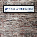 Elvis has left' framed print