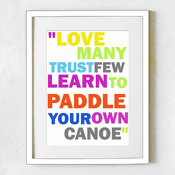 'Love Many, Trust Few' Colourful Print