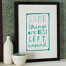 'Some Things Are Best Left Unsaid' Print