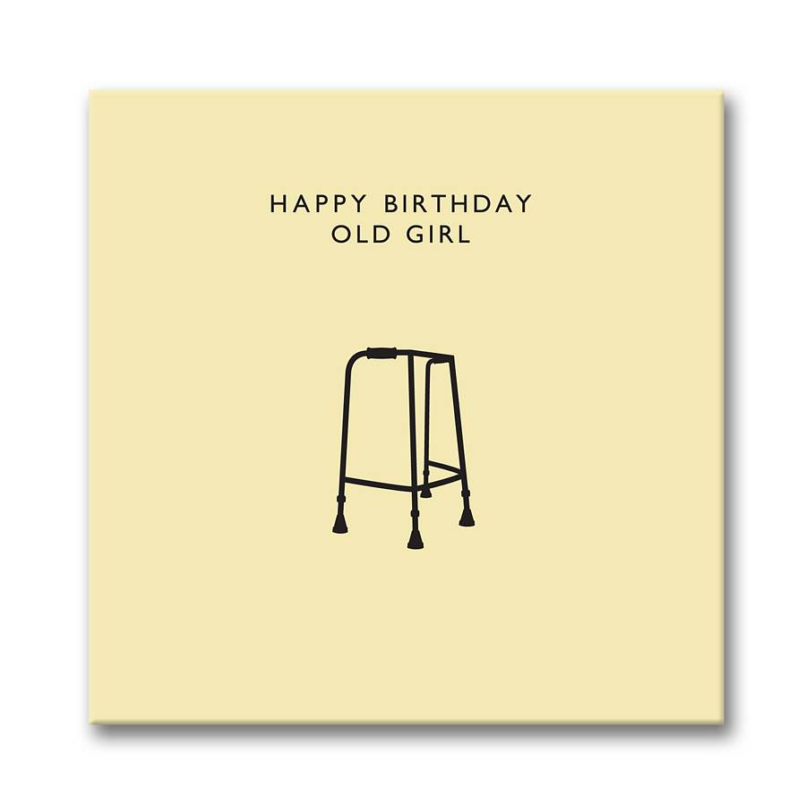 39happy Birthday Old Girl39 Card By Loveday