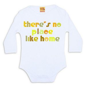 Funny Baby Gift 'There's No Place Like Home' Babygrow