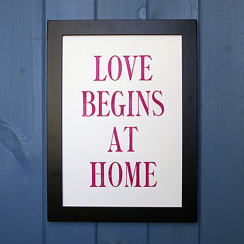 Letterpress Print: Love Begins At Home