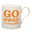 'Go Away…' Bone China Mug