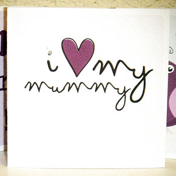 Hand Embellished 'I Love my Mummy!' Card