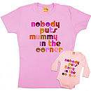 Matching Nobody Puts Mummy/Baby In The Corner T Shirts