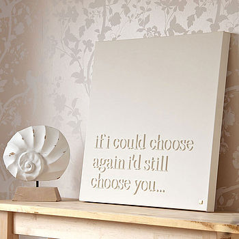 Personalised 'If I Could Choose Again' Canvas