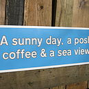 A Sunny Day A Posh Coffee And A Sea View Sign