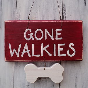 'Gone Walkies' Sign - shop by personality