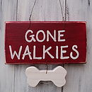 'Gone Walkies' Sign