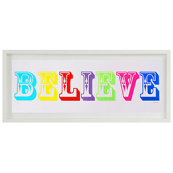 'Believe' Limited Edition Screen Print