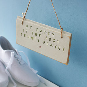 'My Daddy Is The Best…' Personalised Sign - home accessories