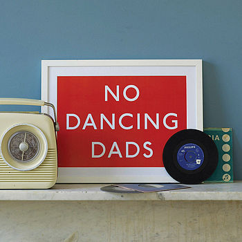 'No Dancing Dads' Art Print