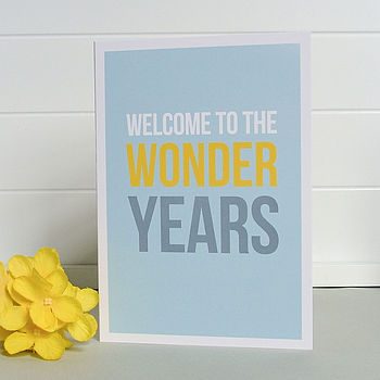 'Welcome To The Wonder Years' Card