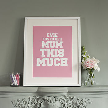 Personalised 'This Much' Art Print Bubba Pink