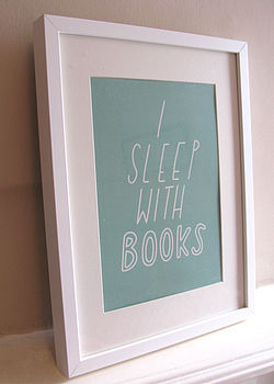 I Sleep With Books A4 Poster/Print
