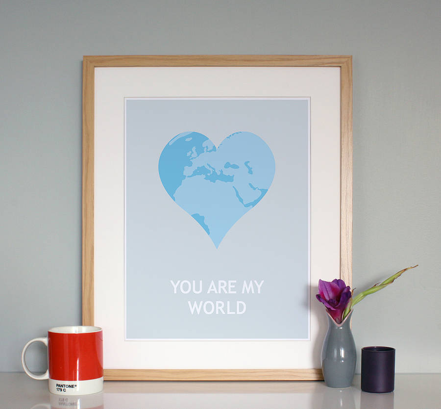 'You Are My World' Love Print
