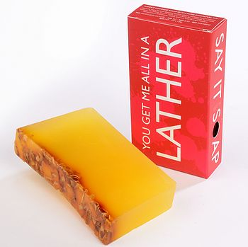 'You Get Me All In A Lather' Handmade Soap