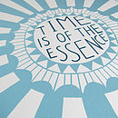 'Time Is Of The Essence' Print