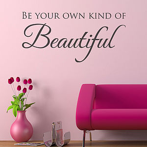 'Be Your Own Kind Of Beautiful' Wall Quote