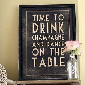 'Time To Drink Champagne And Dance' Print - art deco wedding style