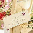 Just To Say I Love You Sign