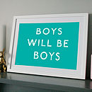 Boys Will Be Boys Personalised Art Print