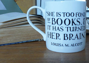 'She is too fond of books…' Mug