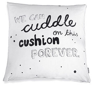 'We Can Cuddle…' Cushion