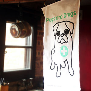 'Pugs Are Drugs' Tea Towel - kitchen accessories