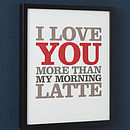 Personalised 'I Love You More Than…' Print