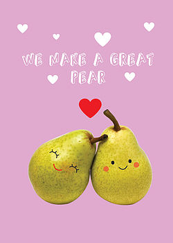 'We Make A Great Pear' Valentine's Card