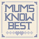 'Mums Know Best' Cross Stitch Print Or Kit