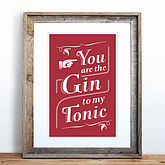 'You Are The Gin To My Tonic' Screen Print - prints & art