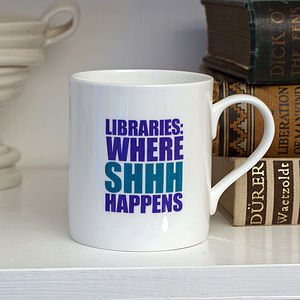 Libraries: Where Shhh Happens Mug - kitchen