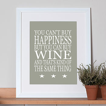 Print 'You Can't Buy Happiness…Wine'