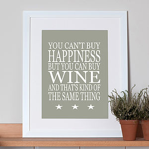 Print 'You Can't Buy Happiness…Wine' - drinks connoisseur