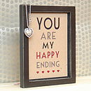 You Are My Happy Ending Print