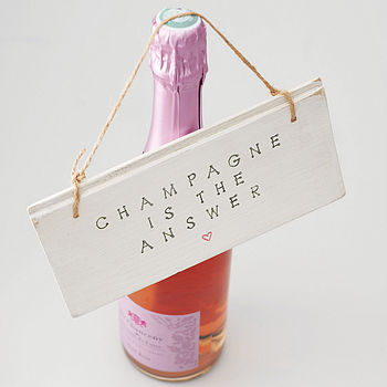 'Champagne Is The Answer' Sign